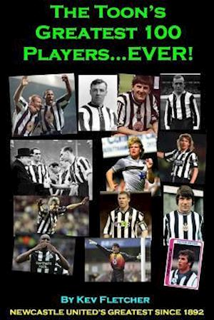 Bog, paperback The Toon's Greatest 100 Players Ever! af Kev Fletcher