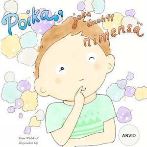 Bog, paperback Poika, Joka Unohti Nimensa Arvid af Tiina Walsh