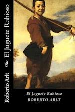 El Juguete Rabioso (Spanish Edition)