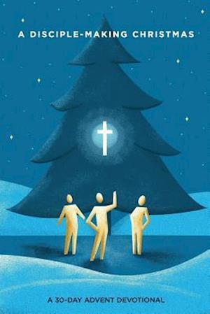 A Disciple-Making Christmas