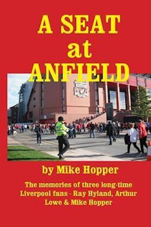 Bog, paperback A Seat at Anfield af Mike Hopper