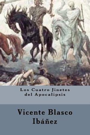 Los Cuatro Jinetes del Apocalipsis (Spanish Edition)