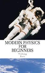 Modern Physics for Beginners af Vedang Sati