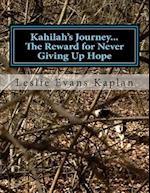 Kahilah's Journey...the Reward for Never Giving Up Hope