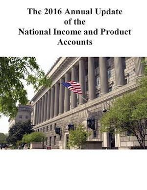 Bog, paperback The 2016 Annual Update of the National Income and Product Accounts af Bureau of Economic Analysis, Stephanie H. McCulla and Shelly Smith