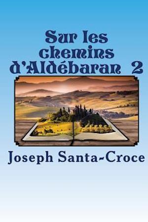 Bog, paperback Sur Les Chemins D'Aldebaran - II af M. Joseph Santa-Croce