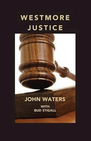 Bog, paperback Westmore Justice af John Waters, Bud Stigall