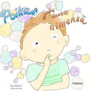 Bog, paperback Poika, Joka Unohti Nimensa Fabian af Tiina Walsh