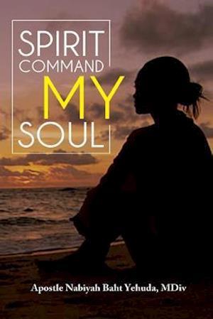 Spirit Command My Soul