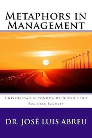 Bog, paperback Metaphors in Management af Dr Jose Luis Abreu