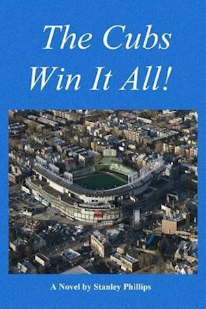 Bog, paperback The Cubs Win It All! af Stanley Phillips