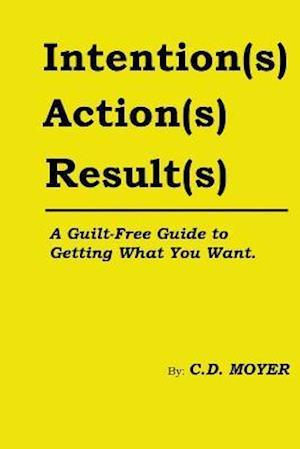 Bog, paperback Intentions Actions Results af C. D. Moyer