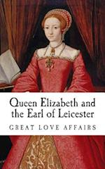 Queen Elizabeth and the Earl of Leicester