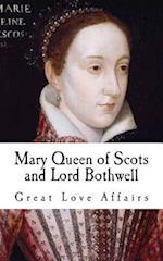 Mary Queen of Scots and Lord Bothwell