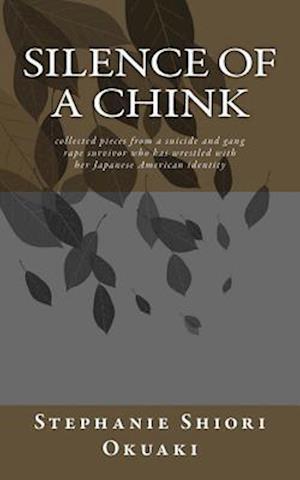 Bog, paperback Silence of a Chink af Stephanie Shiori Okuaki