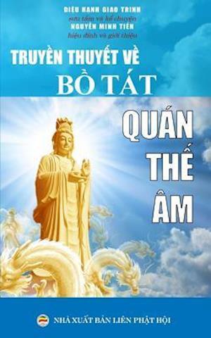 Bog, paperback Truyen Thuyet Ve Bo Tat Quan the Am af Dieu Hanh Giao Trinh