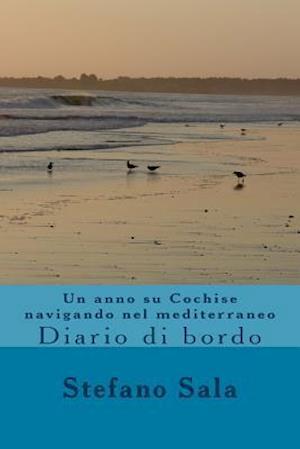 Bog, paperback Un Anno Su Cochise Navigando Nel Mediterraneo af Sir Stefano Sala