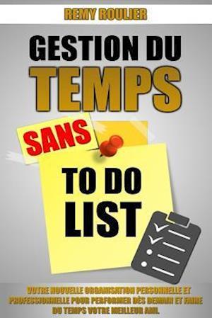 Bog, paperback Gestion Du Temps Sans to Do List af Remy Roulier