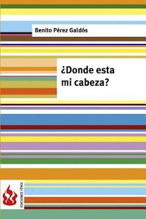 Bog, paperback Donde Esta Mi Cabeza? af Benito Perez Galdos