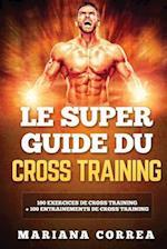 Le Super Guide Du Cross Training