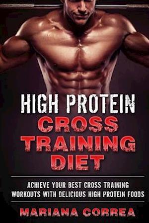 Bog, paperback High Protein Cross Training Diet af Mariana Correa
