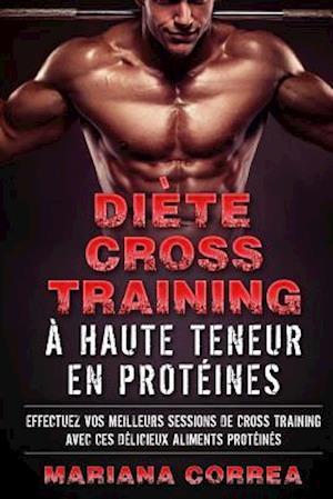 Bog, paperback Diete Cross Training a Haute Teneur En Proteines af Mariana Correa