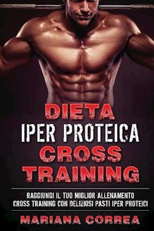 Bog, paperback Dieta Iper Proteica Cross Training af Mariana Correa