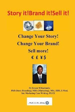Bog, paperback Story It! Brand It! Sell It! af Dr Ernest M. Kadembo