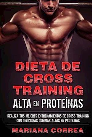 Bog, paperback Dieta de Cross Training Alta En Proteinas af Mariana Correa