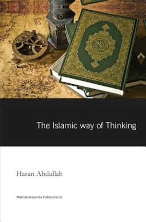 Bog, paperback The Islamic Way of Thinking af Hasan Abdullah