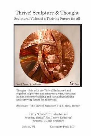 Bog, paperback Thrive! Sculpture & Thought af Gary