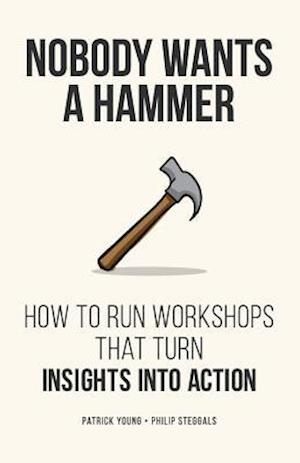 Bog, paperback Nobody Wants a Hammer af MR Patrick Young, MR Philip Steggals