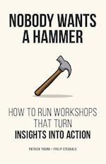 Nobody Wants a Hammer