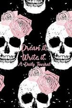 Dream It. Write It. a Daily Journal