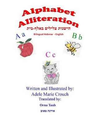 Bog, paperback Alphabet Alliteration Bilingual Hebrew English af Adele Marie Crouch