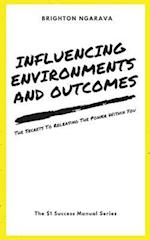 Influencing Environments and Outcomes