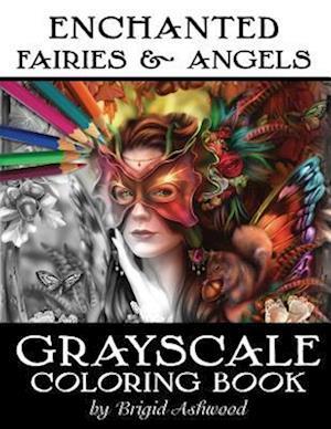 Bog, paperback Enchanted Fairies & Angels Grayscale Coloring Book af Brigid Ashwood