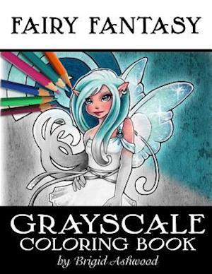 Bog, paperback Fairy Fantasy Grayscale Coloring Book af Brigid Ashwood