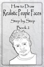 How to Draw Realistic People Faces Step by Step Book 2