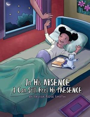 Bog, paperback In His Absence I Can Still Feel His Presence af Jalisa Rose Smith