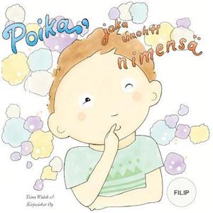 Bog, paperback Poika, Joka Unohti Nimensa Filip af Tiina Walsh
