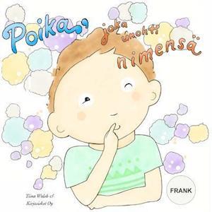 Bog, paperback Poika, Joka Unohti Nimensa Frank af Tiina Walsh