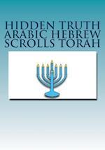 Hidden Truth Arabic Hebrew Scrolls Torah