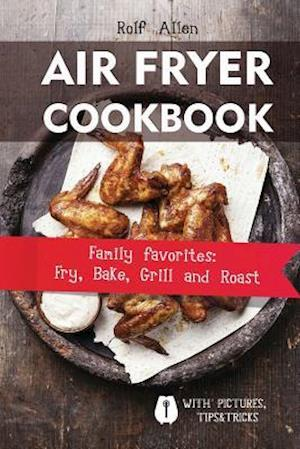 Bog, paperback Air Fryer Cookbook af Rolf Allen