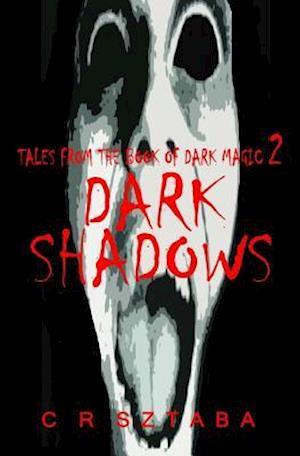 Bog, paperback Tales from the Book of Dark Magic 2 - Dark Shadows af C. R. Sztaba