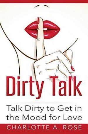 Bog, paperback Dirty Talk af Charlotte a. Rose