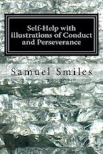 Self-Help with Illustrations of Conduct and Perseverance