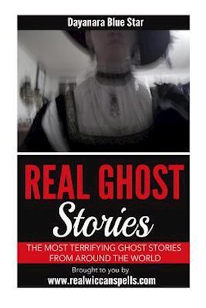 Bog, paperback Real Ghost Stories af Dayanara Blue Star