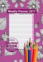 Weekly Planner 2017 & Sweary Word Coloring Book Volume 2 with Calendar 2017 for Appointments, Schedules & Time Management