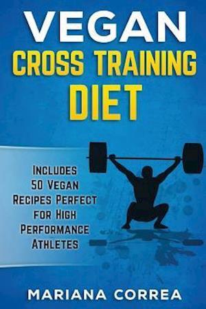 Bog, paperback Vegan Cross Training Diet af Mariana Correa